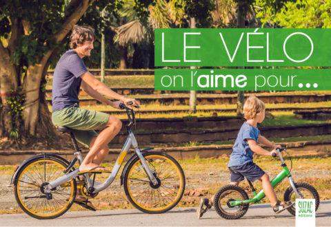Le vélo, on l'aime pour…