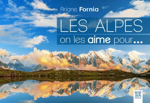Les Alpes, on les aime pour…