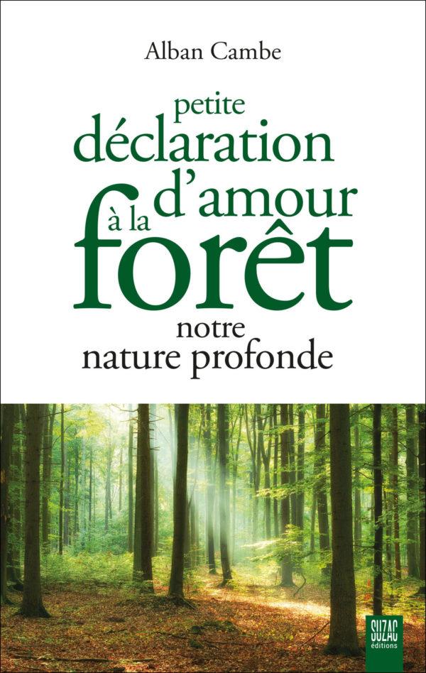 Petite déclaration d'amour à la forêt